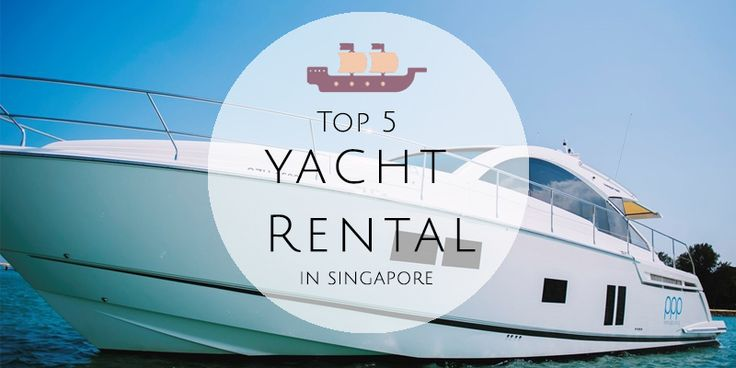 Top yacht rental companies in Singapore to book a yacht for a company event, tea…