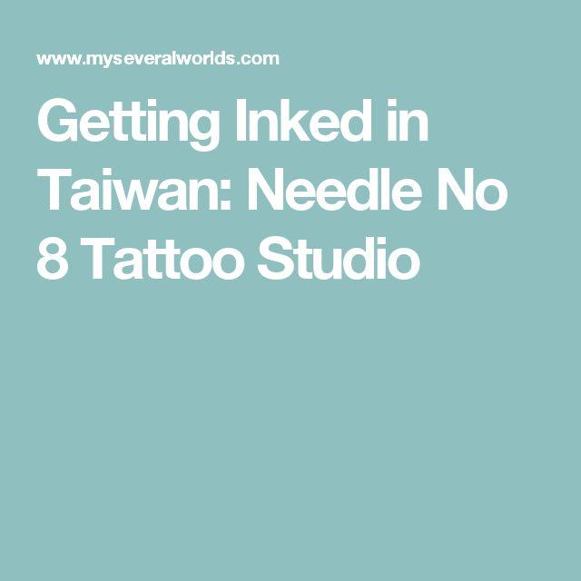Getting Inked in Taiwan: Needle No 8 Tattoo Studio