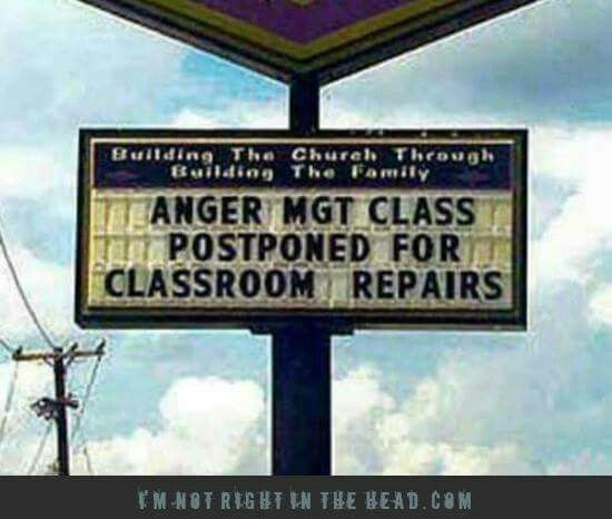 Anger mgt class postponed for classroom repairs.