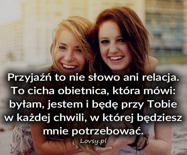 Przyjaźń to nie słowo ani relacja. To...
