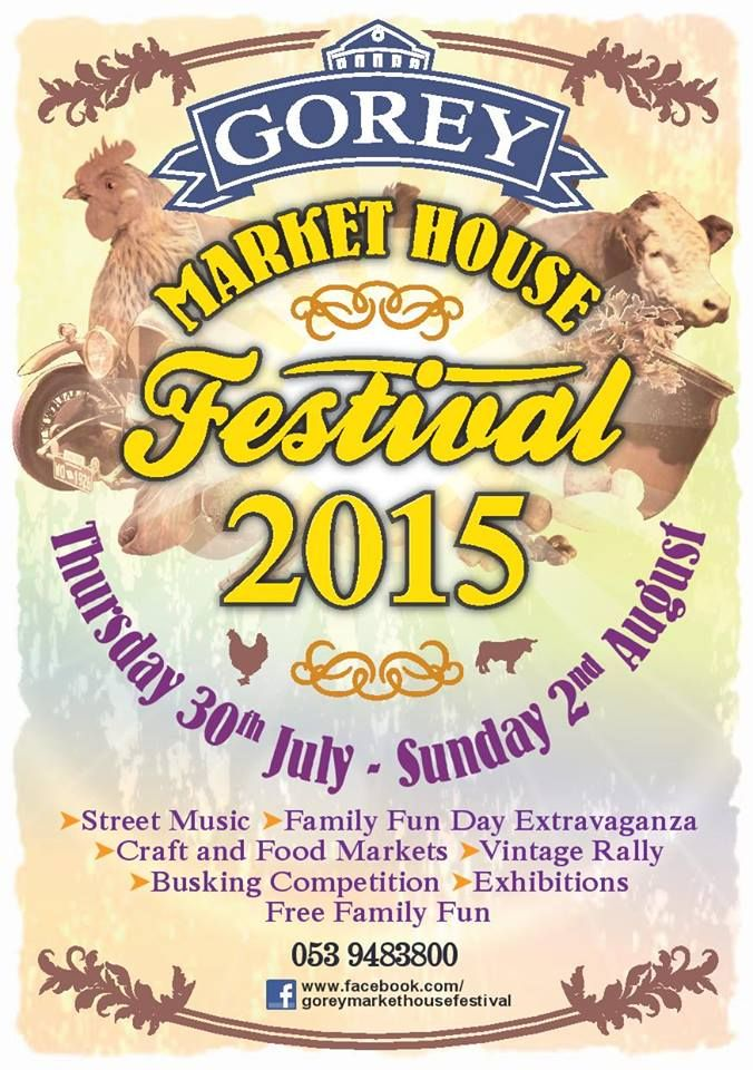 Gorey Market House Festival  Get out this great festival this weekend: http://lovegorey.ie/gorey-market-house-festival-line-up-2/
