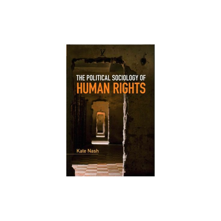 The Political Sociology of Human Rights ( Key Topics in Sociology) (Hardcover)