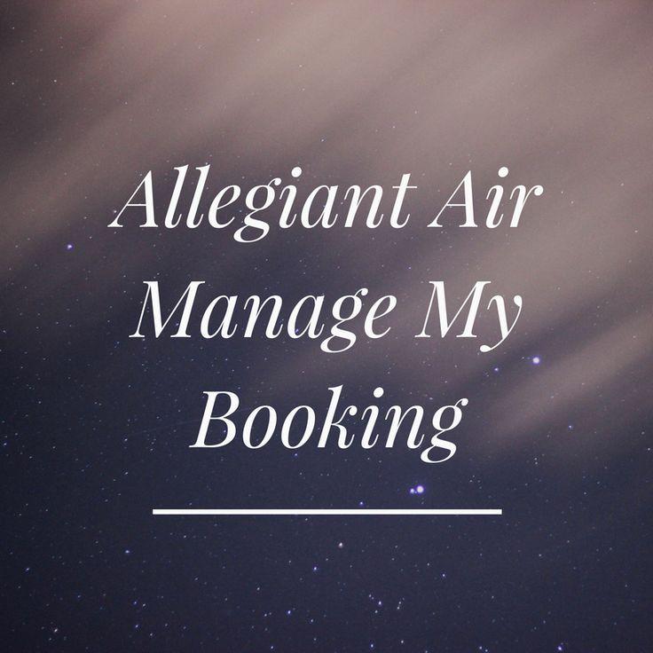 Allegiant Air Manage My Booking Allegiant air, Allegiant