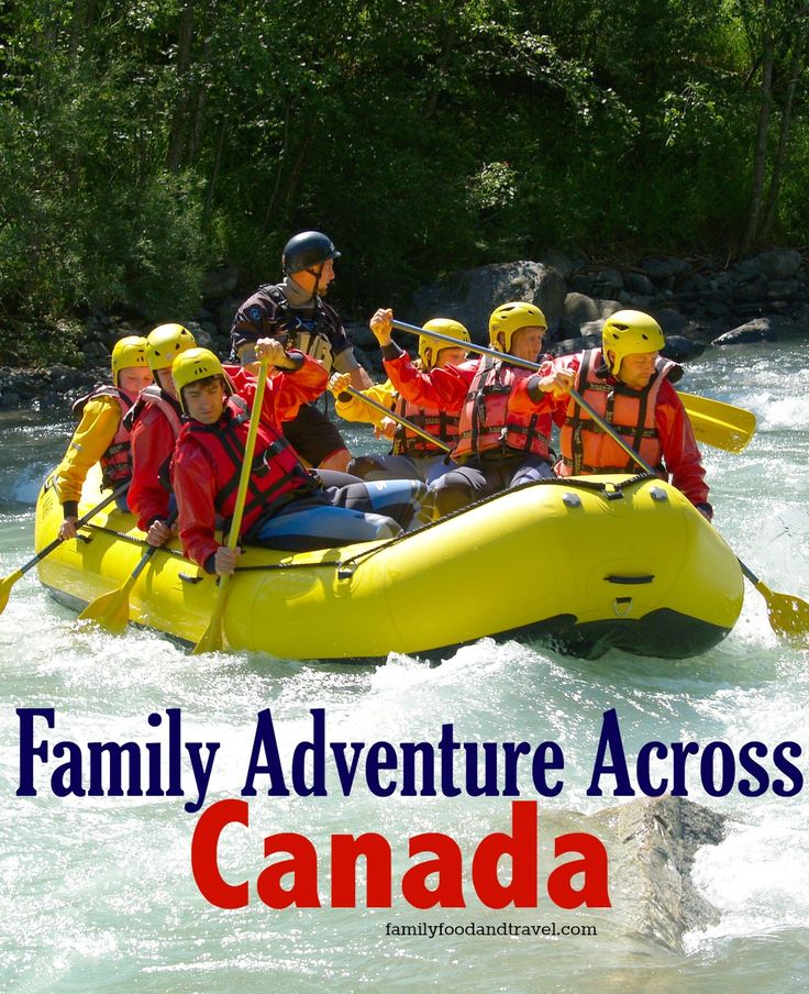 Get Ready For Family Adventure Across Canada