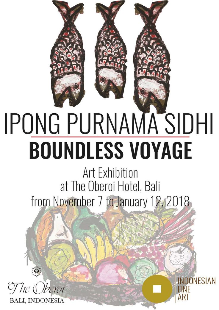 "Indonesian Fine Art through our project Temporary Art Space (TAS), is glad to introduce the exhibition ""Boundless voyage"" by Ipong Purnama Sidhi. The exhibition is kindly hosted by The Oberoi Hotel, Seminyak, Bali, from 07 November to 12 January, 2018."