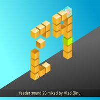 feeder sound 29 mixed by Vlad Dinu by feeder sound on SoundCloud