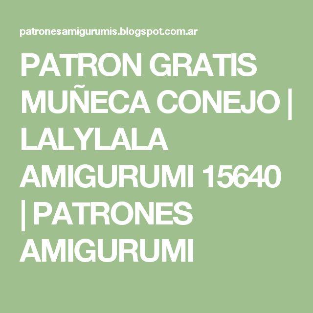 PATRON GRATIS MUÑECA CONEJO | LALYLALA AMIGURUMI 15640 | PATRONES AMIGURUMI