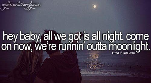 Runnin outta moonlight quotes