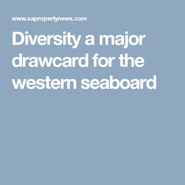 Diversity a major drawcard for the western seaboard