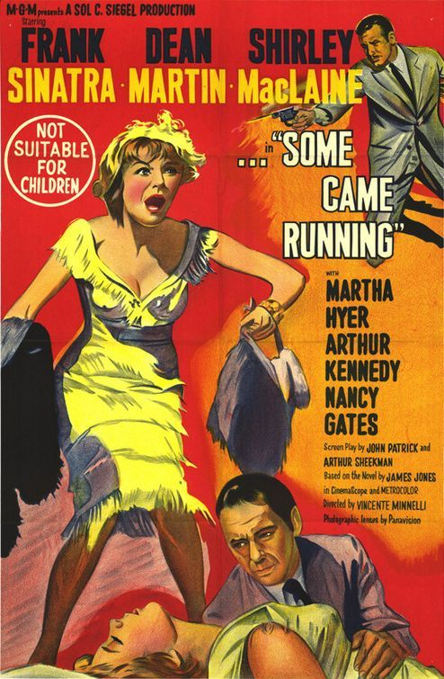 Some Came Running (I especially like how they make a comparatively tame film seem impossibly lurid)
