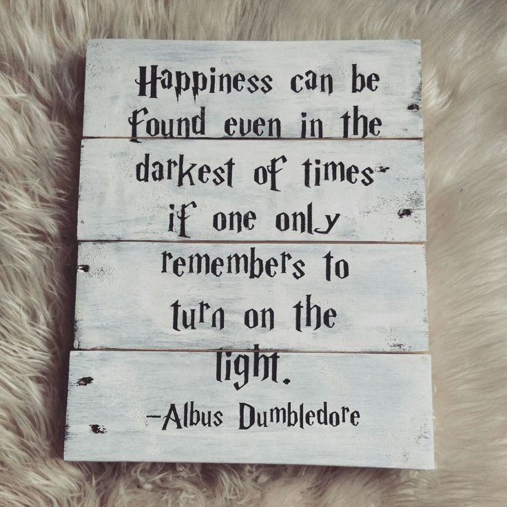 Handmade Harry Potter / Albums Dumbledore quote sign made from Reclaimed pallet wood. Available to purchase from my Etsy store (See below).  For more like this visit my insta - @gotwoodtreasure  https://www.etsy.com/uk/listing/495254450/handmade-harry-potteralbus-dumbledore