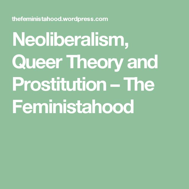Neoliberalism, Queer Theory and Prostitution – The Feministahood