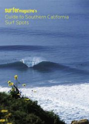 Surfer Magazine's Guide to Southern California Surf Spots