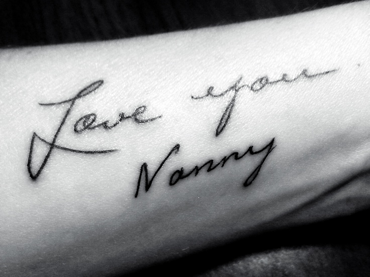My tattoo I got last night... it's my nanny's handwriting... I know I wont have her for much longer... so now i have her with me forever... she is 94 and amazzzing!!!!! http://melissabphotographyblog.com/2012/i-truly-know-how-lucky-i-am-though-time-is-running-short/