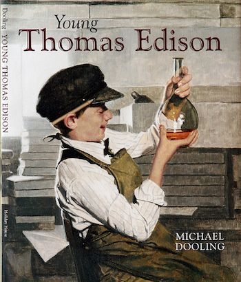 "Michael Dooling's book ""Young Thomas Edison""!  Despite a significant hearing loss and other setbacks, young Edison continued to experiment and create inventions we use today. Mr. Dooling wrote and illustrated this wonderful story of Edison that instills a love of history in young people. Stunning oil paintings! Great for CC Informational text studies. Grades 2 - 6."