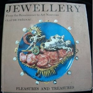 Jewellery. From the Renaissance to art nouveau. Translated from the French by Donald Law de Lauriston. With illustrations Pleasures and Treasures.: Amazon.co.uk: Claude FRÉGNAC, Donald Law de Lauriston: Books
