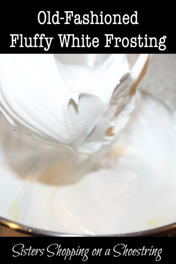 Fluffy White Frosting It's always good to have a easy and delicious frosting recipe on hand, especially for the Mother's Day Desserts and parties coming up! Click through for the recipe.... Sisters Shopping on a Shoestring