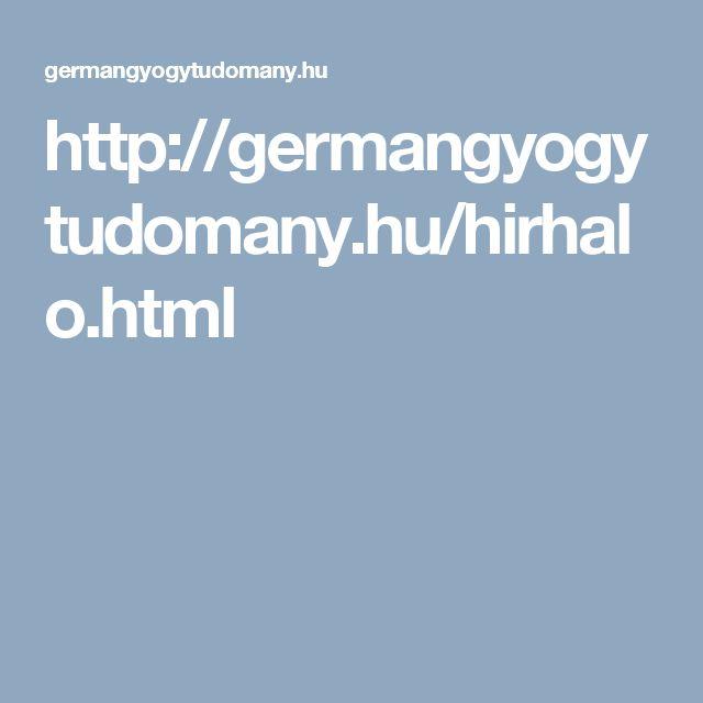 http://germangyogytudomany.hu/hirhalo.html
