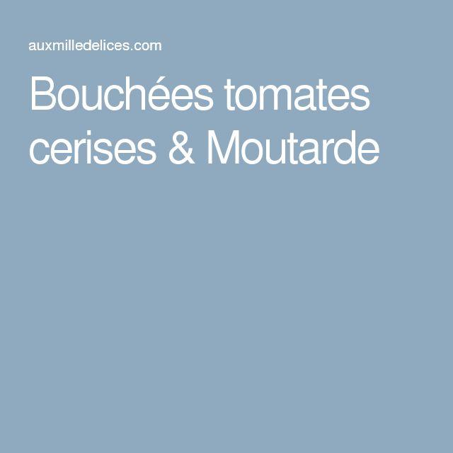 Bouchées tomates cerises & Moutarde