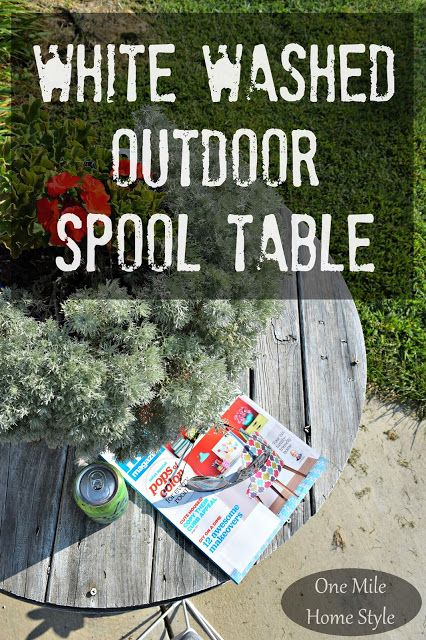 You won't believe how easy it was to transform a discarded wooden spool into a fabulous rustic outdoor table!! | White Washed Outdoor Spool Table - One Mile Home Style