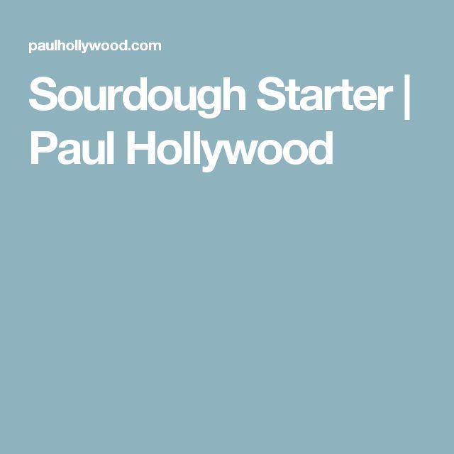 Sourdough Starter   Paul Hollywood