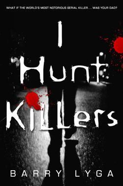 I Hunt Killers -- Barry Lyga will be our August book: Worth Reading, Dad, Books Worth, Serial Killers, Hunt'S, Father