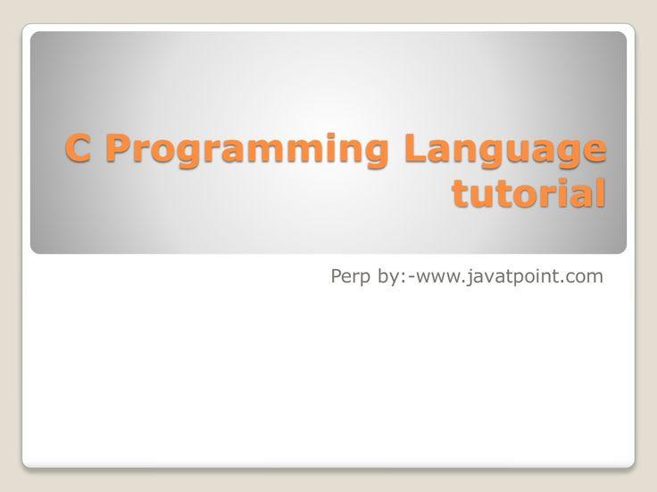 C Programming Language Tutorial by Monika Singh via slideshare