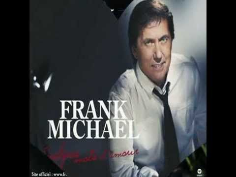 """Frank Michael - Quelques Mots D'amour. Album 2013 Toutes les femmes sont belles"""""""
