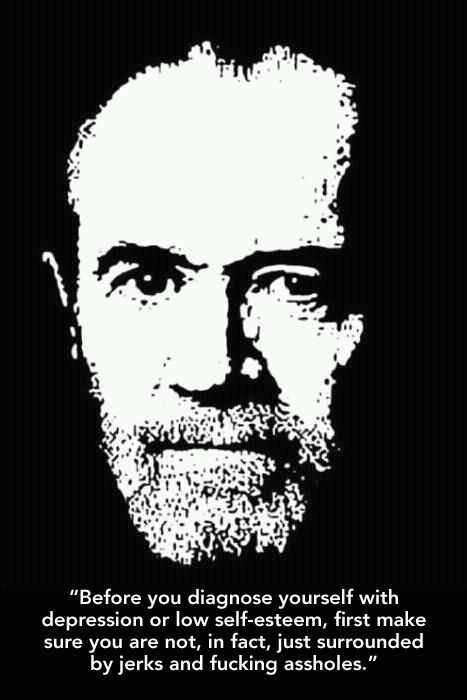 George Carlin on depression and low self-esteem :)