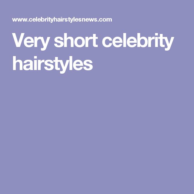Very short celebrity hairstyles