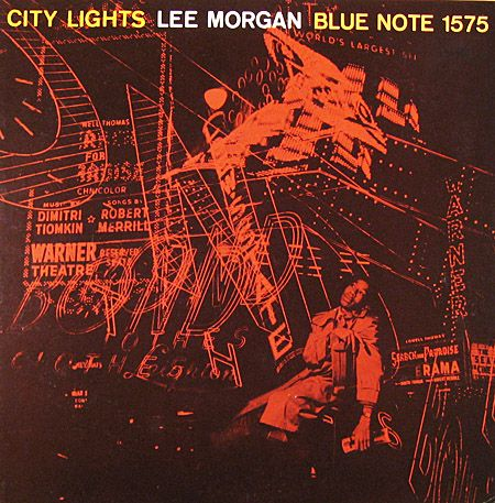 Lee Morgan: City Lights  Label: Blue Note 1575, 1 9 5 8  Design: Reid Miles   Photo: Francis Wolff