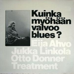 Eija Ahvo & Otto Donner Treatment: Kuinka myöhään valvoo blues? 1980