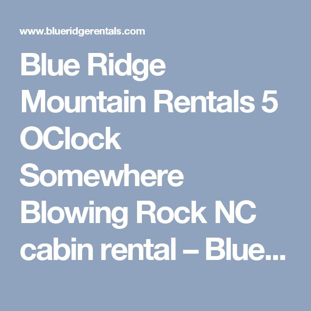Blue Ridge Mountain Rentals 5 OClock Somewhere Blowing Rock NC cabin rental – Blue Ridge Mountain Rentals