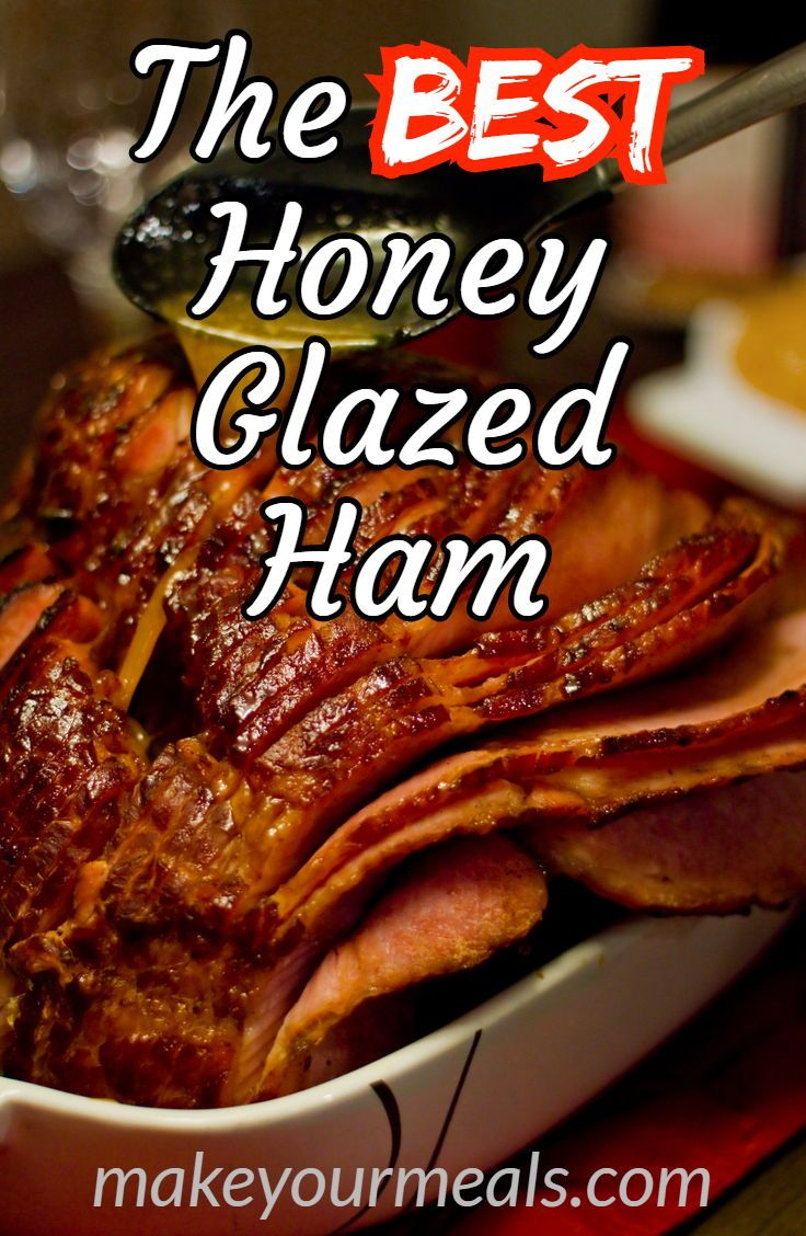 Honey Glazed Ham Recipe Honey Glazed Ham Honey Baked Ham