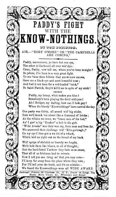 The Paddy's fight with the know-nothings. By Tom Robinson. Air,--Rory O'More, or Campbells are coming. Andrews, Printer, 38 Chatham Street, N. Y [song sheet]