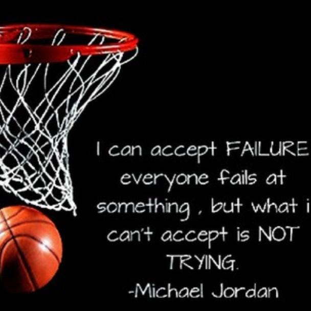 I can accept failure...