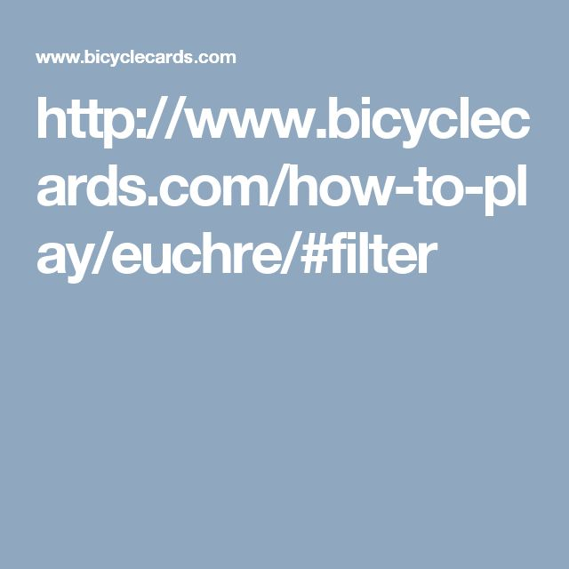 http://www.bicyclecards.com/how-to-play/euchre/#filter