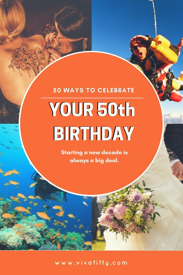 50 Ways To Celebrate Your 50th Birthday 50th Birthday Women 50th Birthday Celebration Ideas 50th Birthday