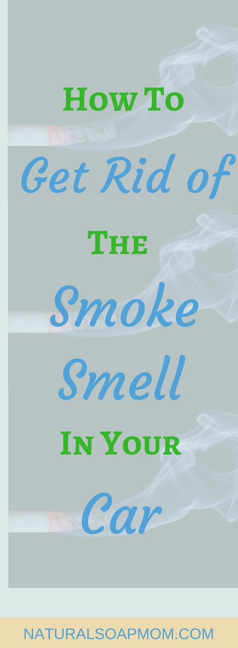 Learn how to get the smoke smell out of your car with these all natural and effective tips. Eliminate the cigarette smoke smell  for good!