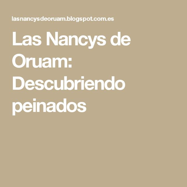 Las Nancys de Oruam: Descubriendo peinados