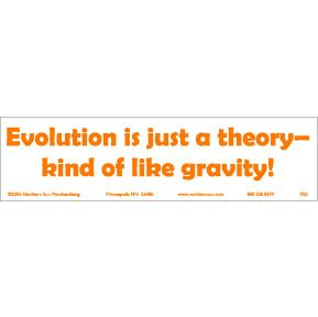 The Darwin Theory of Evolution is just a theory after all. Kind of like gravity.