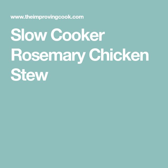 Slow Cooker Rosemary Chicken Stew