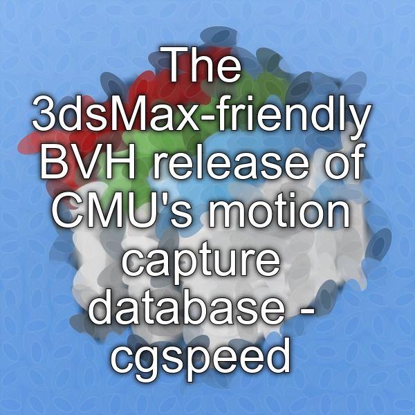 The 3dsMax-friendly BVH release of CMU's motion capture database - cgspeed