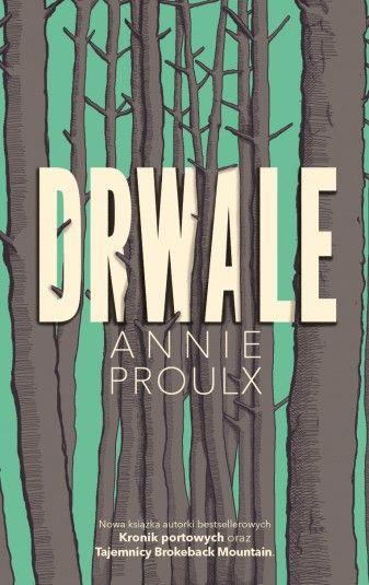 Annie Proulx Drwale