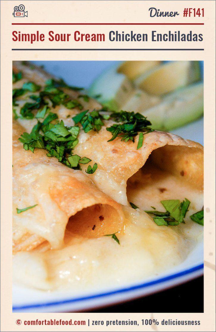 Simple Sour Cream Chicken Enchiladas And Video Recipe Sour Cream Chicken Chicken Enchiladas Mexican Cuisine Recipes