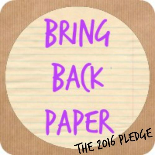 Bring Back Paper Pledge - what the papery campaign has coming in 2016, along with a pledge