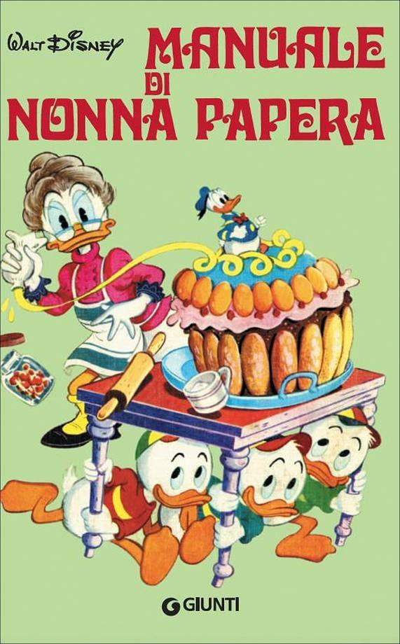 Libri di cucina per Natale 2015 | Il Manuale di Nonna Papera della Disney | FOTO