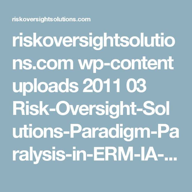 riskoversightsolutions.com wp-content uploads 2011 03 Risk-Oversight-Solutions-Paradigm-Paralysis-in-ERM-IA-Tim-Leech-Lauren-Hanlon.pdf