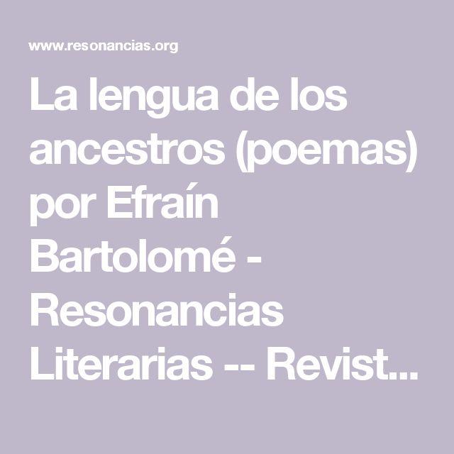 La lengua de los ancestros (poemas) por Efraín Bartolomé - Resonancias Literarias -- Revista latino americana, revue litteraire latino-americaine