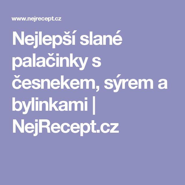Nejlepší slané palačinky s česnekem, sýrem a bylinkami   NejRecept.cz